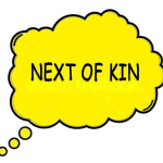 Do we know who your Next of Kin is?